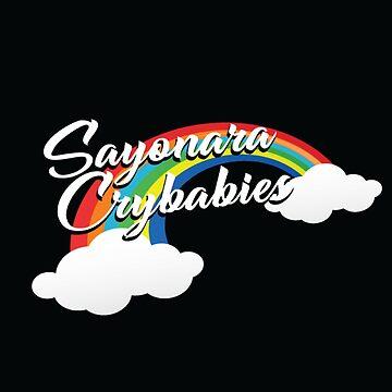 Sayonara Crybabies by ATICAH