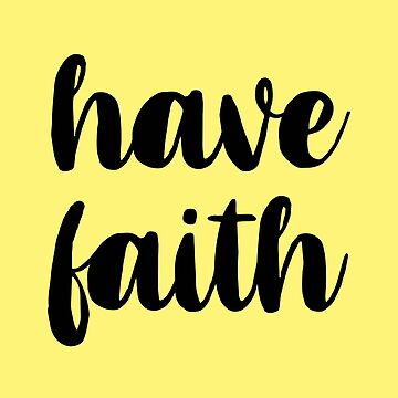 Have Faith by laurabethlove