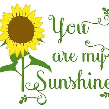 You Are My Sunshine, Sunflower by EarthlyIndigo