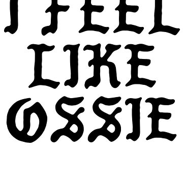 I Feel Like Ossie - Cool Pablo Hipster Name Sticker by audesna