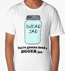 You're Gonna Need a Bigger Jar Long T-Shirt