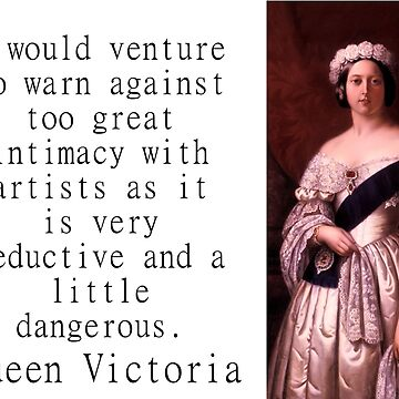 I Would Venture To Warn - Queen Victoria by CrankyOldDude