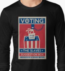 Voting: The Slaves Suggestion Box Long Sleeve T-Shirt