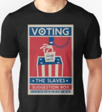 Voting: The Slaves Suggestion Box Unisex T-Shirt