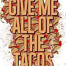 All the Tacos by creepyjoe