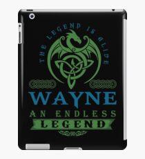 Legend T-shirt - Legend Shirt - Legend Tee - WAYNE An Endless Legend iPad Case/Skin