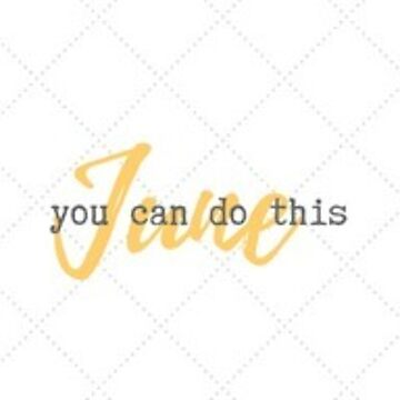 [ june ] [ you can do this ]  by fill14sketchboo