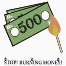 Stop! Burning Money! by Arvind  Rau