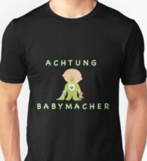 Achtung Babymacher Unisex T-Shirt