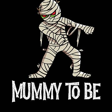 Halloween Pregnancy Mummy To Be T-Shirt by SpoonKirk