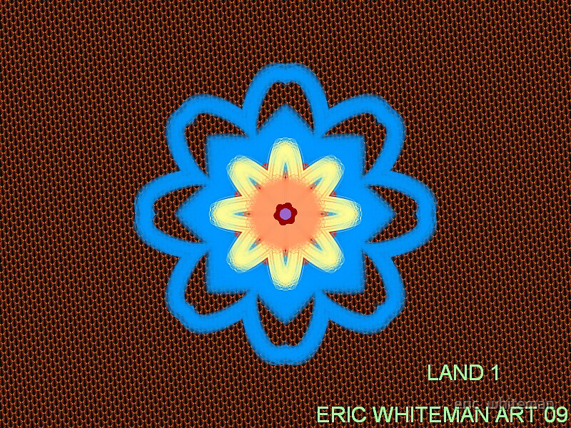 ( LAND 1)  ERIC WHIEMANA  ART   by eric  whiteman