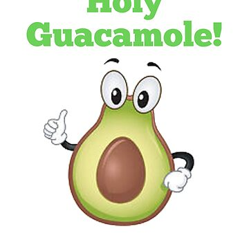 Holy Guacamole Avocado Vegan Foods Vegetarian Gift  by CheerfulDesigns