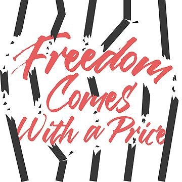 Freedom comes with a price by portokalis