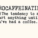 Procaffeinating. by TheLoveShop