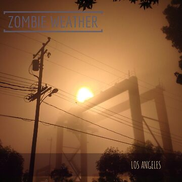 Zombie Weather in Los Angeles by ShopWeird