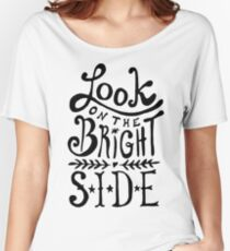 Look On The Bright Side Women's Relaxed Fit T-Shirt
