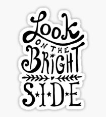 Look On The Bright Side Sticker