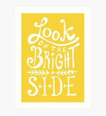 Look On The Bright Side Art Print