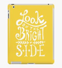 Look On The Bright Side iPad Case/Skin