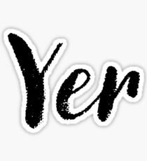 Yer - Cute Names For Girls Stickers & Shirts Sticker