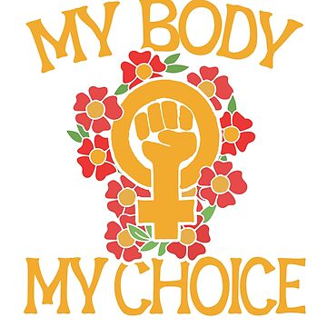 My Body My Choice  by Boogiemonst