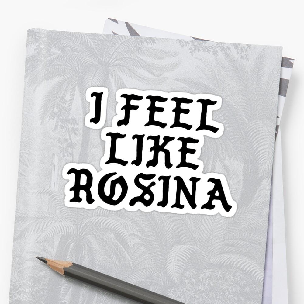 I FEEL LIKE Rosina - Pablo Hipster Name Shirts by uvijalefx