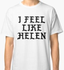 I Feel Like Helen - Cool Pablo Hipster Name Sticker Classic T-Shirt