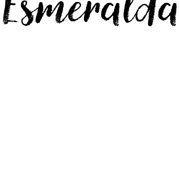 Esmeralda - Name Stickers Tees Birthday by klonetx