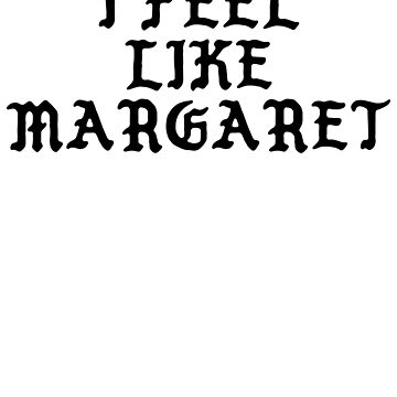 I Feel Like Margaret - Funny PABLO Parody Name Sticker by audesna