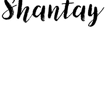 Shantay - Cute Names For Girls Stickers & Shirts by soapnlardvx