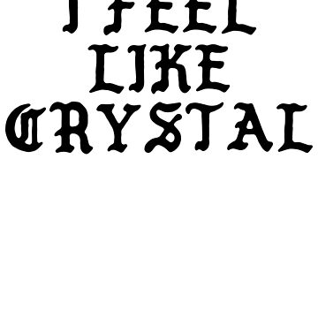 I FEEL LIKE Crystal - Cool Pablo Hipster Name Sticker by uvijalefx