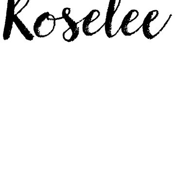 Roselee - Cute Girl Names For Wife Daughter by soapnlardvx