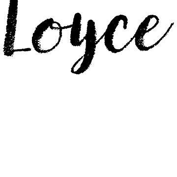 Loyce - Custom Girl Name Gifts by stamaigra