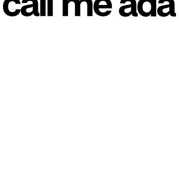 Call Me Ada - Cool Custom Stickers Shirt by kozjihqa