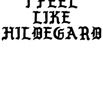 I FEEL LIKE Hildegard - TLOP Parody Name Stickers by uvijalefx