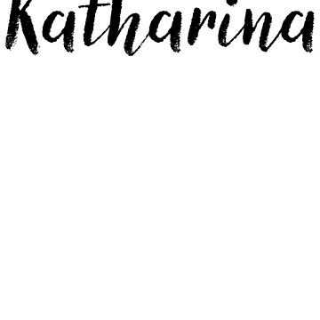 Katharina - Custom Wife Daughter Girl Stickers Shirts by stamaigra