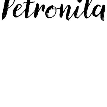 Petronila - Cute Names For Girls Stickers & Shirts by soapnlardvx