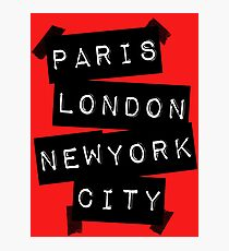 PARIS LONDON NEW YORK CITY Photographic Print