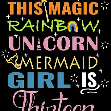 Mermaid Unicorn Birthday 13 Girl Shirt by NoriTEEs