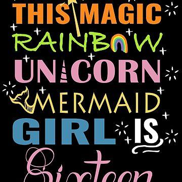 Mermaid Unicorn Birthday 16 Girls Shirt by NoriTEEs