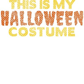 This is my Halloween Costume Funny T-Shirt by mashingTees