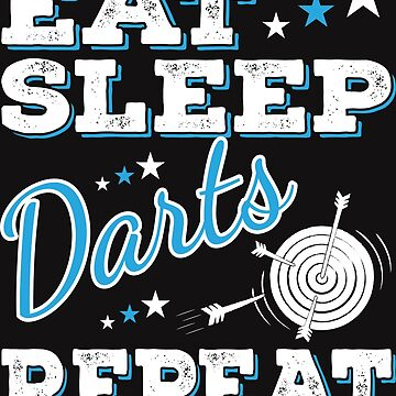 Dart T-Shirt Funny Eat Sleep - Cool Funny Nerdy Dart Player Player Team Crew Crew Humor Sayings Sayings Shirt Gift Gift Idea by melia321