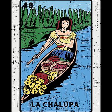 Mexican La Chalupa Loteria Shirt I traditional by phskulmshirt