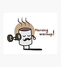 Morning Warmup! Photographic Print
