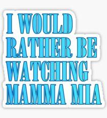 mamma mia t shirt Sticker