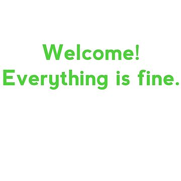 Welcome! Everything is fine - The Good Place by Hilaarya