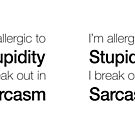 Allergic to Stupidity by artsytoo