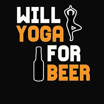 Will Yoga For Beer by 64thMixUp