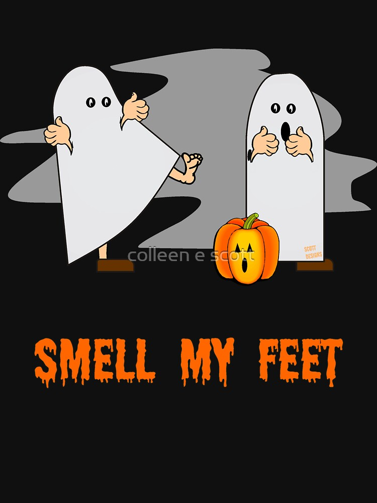Trick or Treat, Smell My Feet by scottdesigns