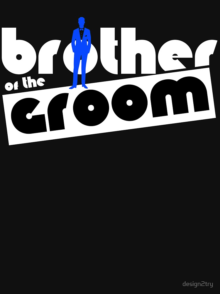 Brother of the groom by design2try